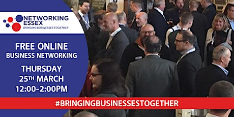 (FREE) Networking Essex online 25th March between 12pm-2pm Tickets