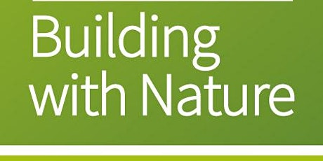 Building with Nature Approved Assessor Training: 8&9 September 2021, online tickets