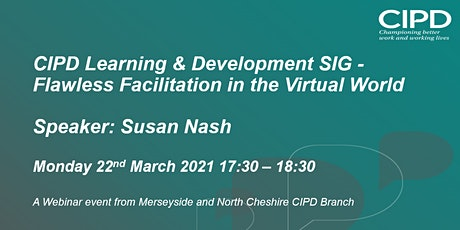 CIPD  Learning & Development  SIG - Flawless Facilitation with Susan Nash biglietti