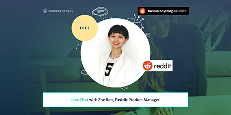 Live Chat with Reddit Product Manager tickets