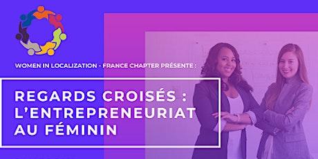 WLFR - Regards croisés : l'entreprenariat au féminin billets