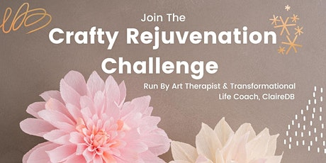 The Crafty Rejuvenation Challenge; 5 Day Challenge To Improve Mental Health tickets