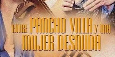 Película: Entre Pancho Villa y una mujer desnuda entradas