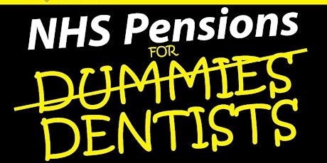 NHS Pensions For Dummies/Dentists tickets