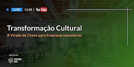 Transformação Cultural: a Virada de Chave para Empresas Inovadoras ingressos