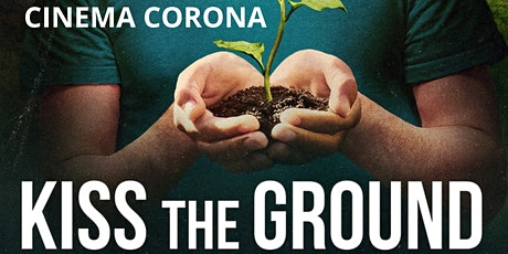 Cinema Corona: Kiss The Ground tickets