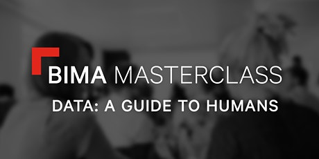 BIMA Masterclass | Data: A guide to humans biglietti