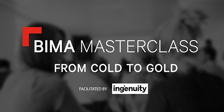 BIMA Masterclass | From Cold to Gold tickets