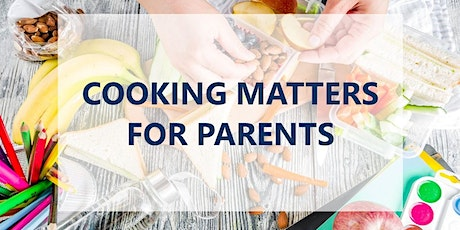 Berkeley First Steps - Cooking Matters for Parents tickets