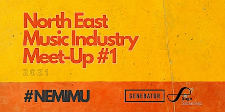 North East Music Industry Meet Up 2021 - #1 tickets