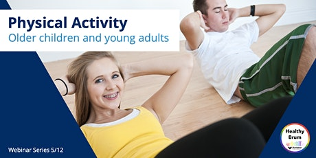 Physical activity in older children and young adults tickets