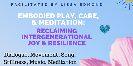 Embodied Play, Care, & Meditation: Reclaiming Intergenerational Joy tickets