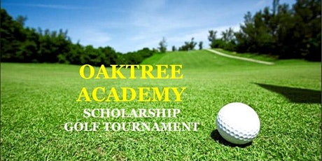 OakTree Academy Presents: 7th Annual Scholarship Golf Tournament tickets