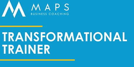 MAPS Business Coaching - Transformational Trainer - ONLINE TRAINING! tickets