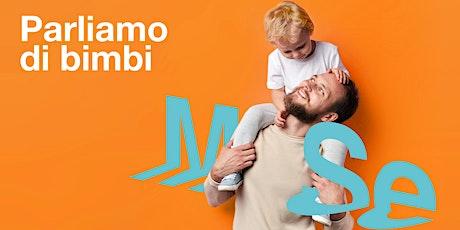 Parliamo di bimbi  - Lo sviluppo del bambino 0-3 anni  ONLINE biglietti