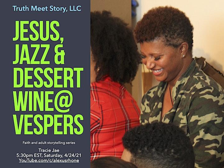 Jesus, Jazz & Dessert Wine@Vespers, featuring Tracie Jae (4/24) image