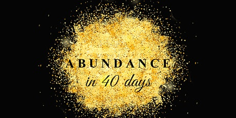 40 days of Abundance tickets