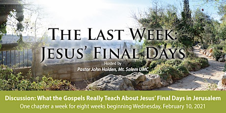 The Last Week: Jesus' Final Days - Discussion 7 of 8 tickets
