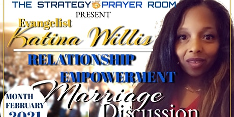 RELATIONSHIP EMPOWERMENT FEATURING MARRIAGE DISCUSSION tickets