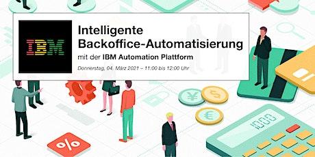 Intelligente Backoffice-Automatisierung mit der IBM Automation Plattform Tickets