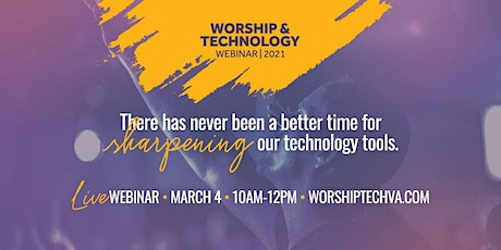 Worship and Technology Webinar - March 2021 tickets