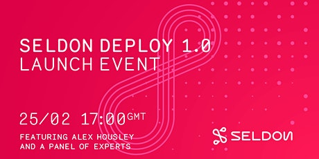 Seldon Deploy 1.0 Launch Event tickets