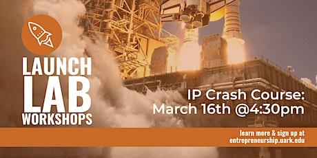 LAUNCH LAB SERIES: IP Crash Course tickets