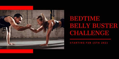 February Bedtime Belly Buster Challenge tickets