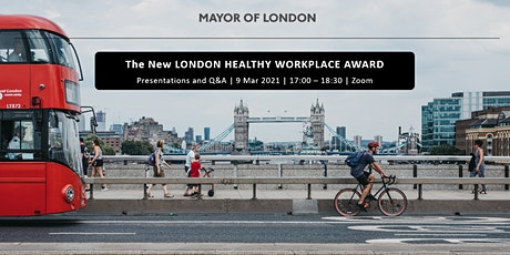 Benefits of the new London Healthy Workplace Award and COVID-19 Checklist tickets