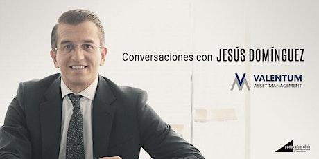 Streaming: Conversaciones con Jesús Domínguez de Valentum AM entradas
