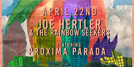 Joe Hertler & The Rainbow Seekers w/Proxima Parada @ Park Tavern, April 22 tickets