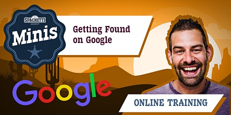 SEO Course ONLINE - Getting Found On Google - March 2021 tickets