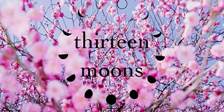 Thirteen Moons Virtual Spring Solstice Mini-Retreat tickets