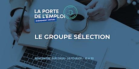 Café employeur virtuel avec Le Groupe Sélection billets