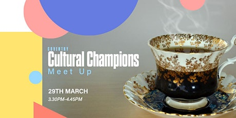 Cultural Champions Meet Up Spring Two tickets