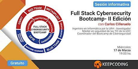 Sesión informativa: Full Stack Cybersecurity Bootcamp - II Edición boletos