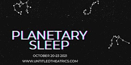 Planetary Sleep tickets