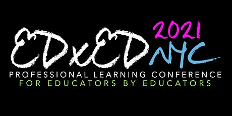EDxEDNYC 2021 Virtual Education Conference tickets