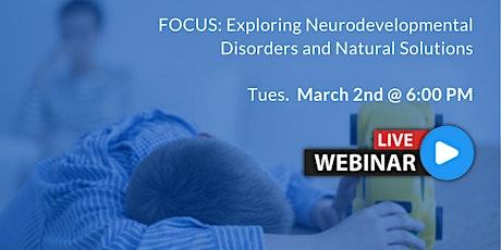 [WEBINAR] FOCUS: Exploring Neurodevelopmental Disorders tickets
