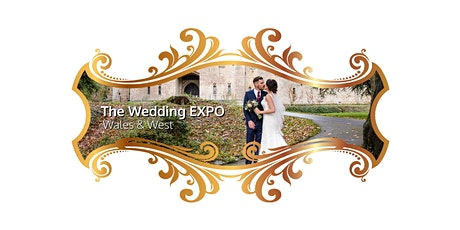 The Wedding Expo - Wales & West 21st March 2021 tickets