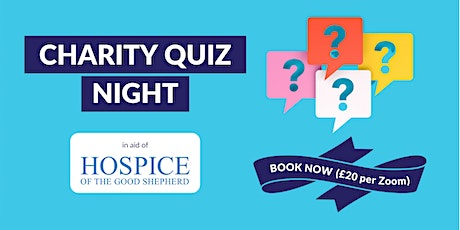 Charity quiz in support of the Hospice of the Good Shepherd. tickets