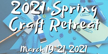 2021 Spring Craft Retreat tickets