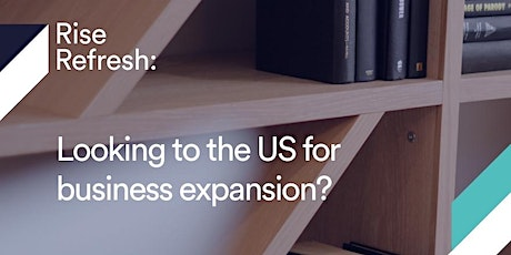 Rise Refresh: Looking to the US for business expansion? tickets