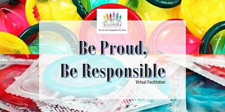 Be Proud! Be Responsible! tickets