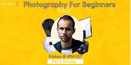 SocietyX: Photography For Beginners ( DSLR) tickets