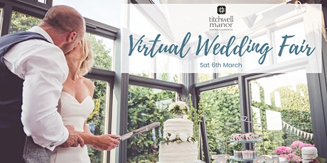 Virtual Wedding Fair, Hosted by Titchwell Manor Weddings tickets