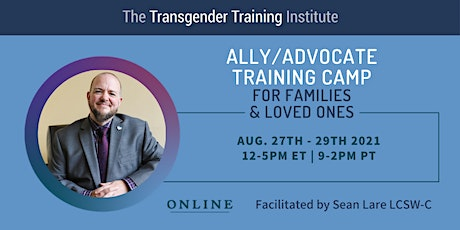 Ally/Advocate Training Camp for Families & Loved Ones - Aug 27-29, 2021 tickets