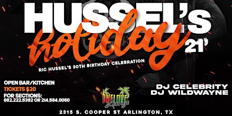 Hussel's Holiday (Ric Hussel's 30th Birthday Celebration) tickets