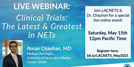 """Live Webinar: """"Clinical Trials: The Latest & Greatest in NETs""""  Dr. Chauhan tickets"""