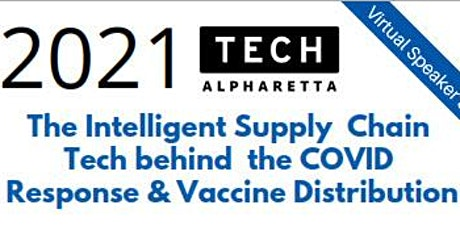 Intelligent Supply Chain Tech: The COVID Response & Vaccine Distribution tickets